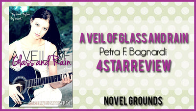 A Veil of Glass and Rain  by Petra F. Bagnardi