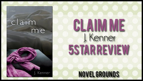 Claim Me (Stark Trilogy #2) by J. Kenner