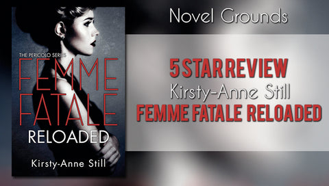 Femme Fatale Reloaded by Kirsty-Anne Still