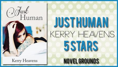 Just Human by Kerry Heavenss