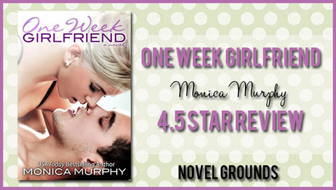 One Week Girlfriend (#1) by Monica Murphy