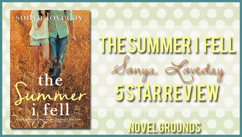 The Summer I Fell by Sonya Loveday