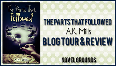 Blog Tour: The Parts That Followed by A.K. Mills