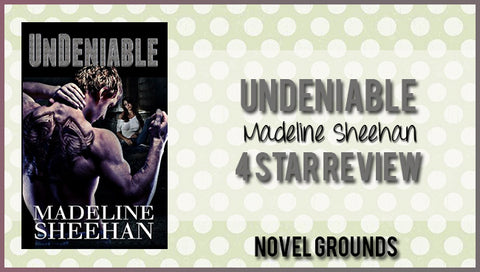Undeniable (Undeniable #1) by Madeline Sheehan