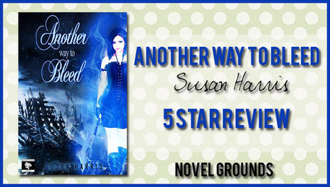 Another Way to Bleed by Susan Harris