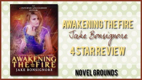 Awakening The Fire (The Inferno Unleashed #2) by Jake Bonsignore