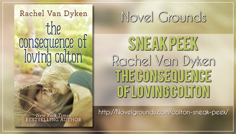 Sneak Peek: The Consequence of Loving Colton by Rachel Van Dyken