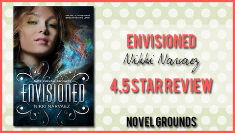 Envisioned (The Elemental Prophecy #1) by Nikki Narvaez
