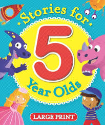 STORIES FOR 5 YEAR OLDS- LARGE PRINT