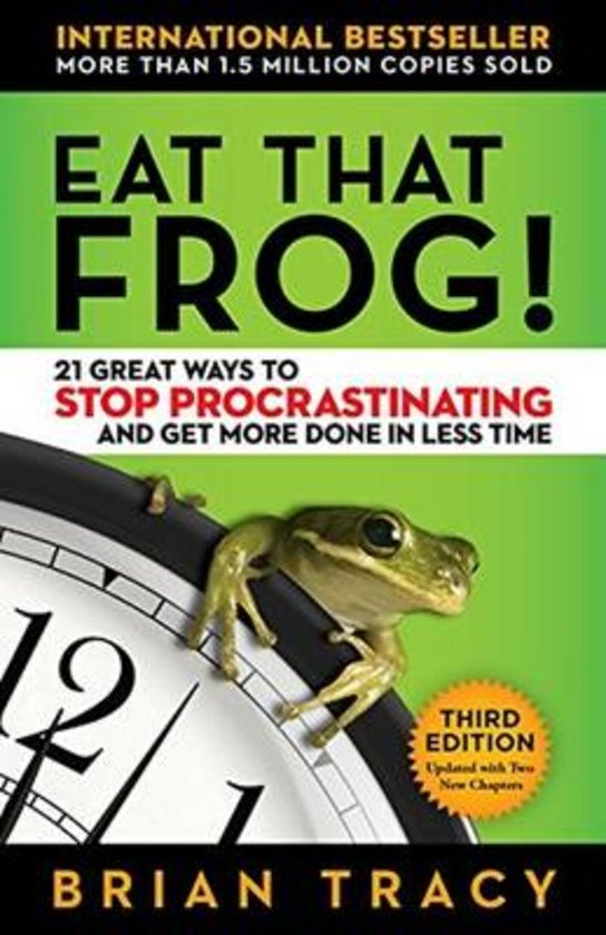 Eat That Frog!: 21 Great Ways to Stop Procrastinating and Get More Done in Less Time (3rd Edition)