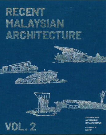 RECENT MALAYSIAN ARCHITECTURE VOL2