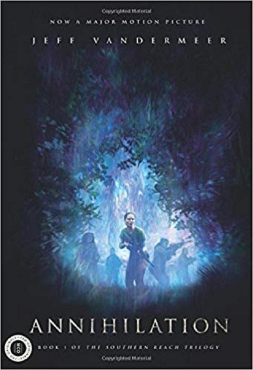 Annihilation: A Novel: Movie Tie-In Edition (Southern Reach Trilogy)