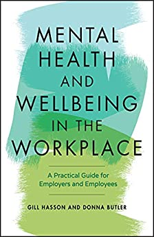 MENTAL HEALTH AND WELBEING IN THE WORKPLACE