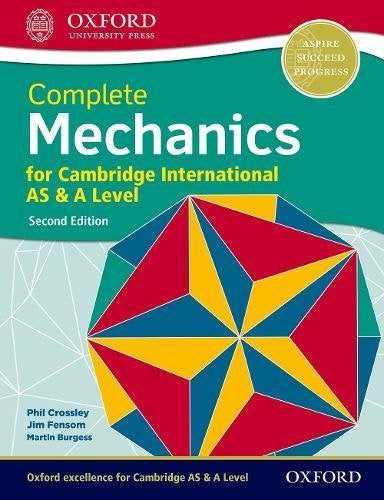 COMPLETE MECHANICS FOR CAMBRIDGE INTERNATIONAL AS & A LEVEL