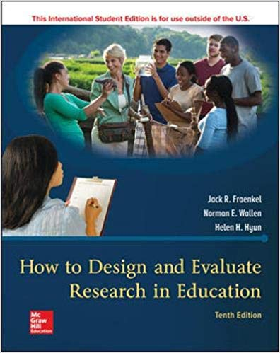 HOW TO DESIGN AND EVALUATE RESEARCH IN EDUCATION 10ED