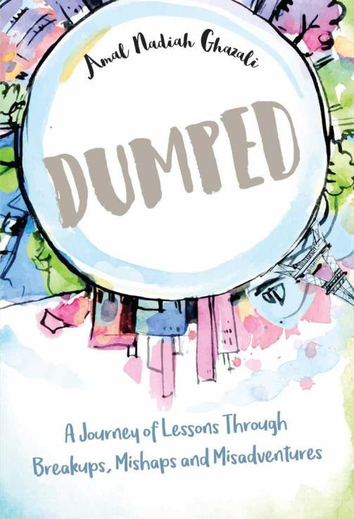 Dumped: A Journey of Lessons through Breakups, Mishaps & Misadventures