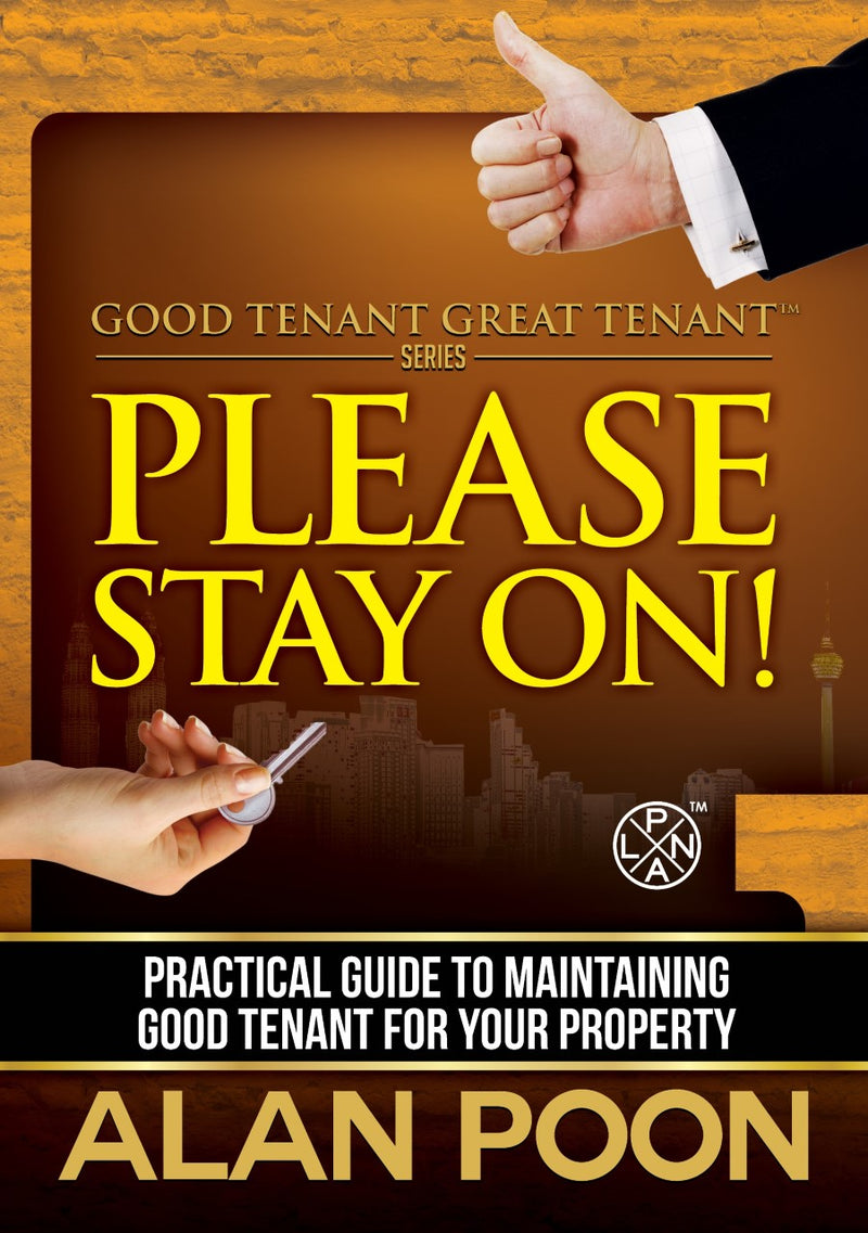 Good Tenant Great Tenant: Please Stay On (Practical Guide to Maintaining Good Tenant for Your Property)