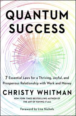 Quantum Success : 7 Essential Laws for a Thriving, Joyful, and Prosperous Relationship with Work and Money