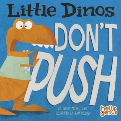 Little Dinos Don`T Push