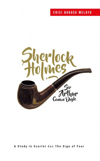 Sherlock Holmes: A Study in Scarlet dan The Sign of Four (Edisi Bahasa Melayu)