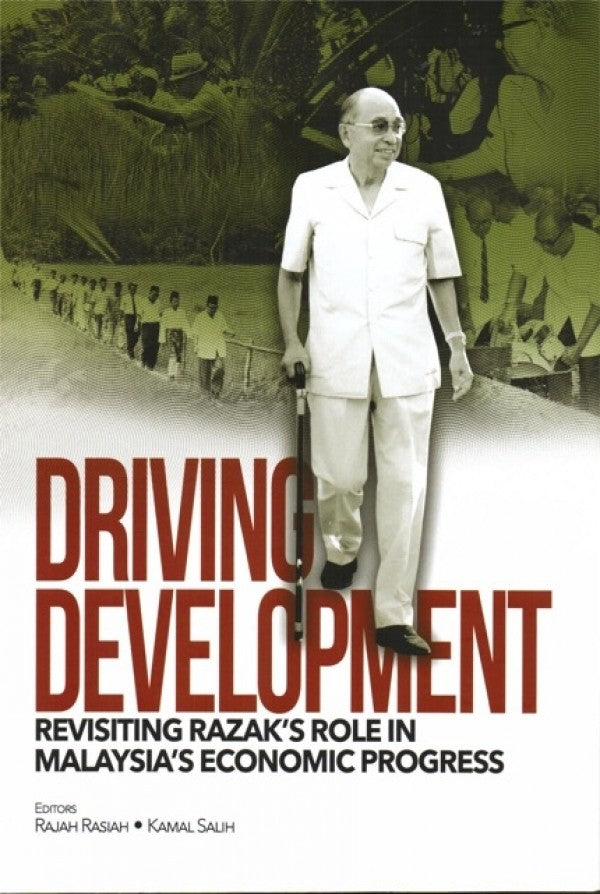 Driving Development- Revisiting Razak's Role In Malaysia Economy