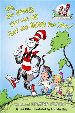 Oh, The Things You Do That Is Good For You (Dr Seuss)