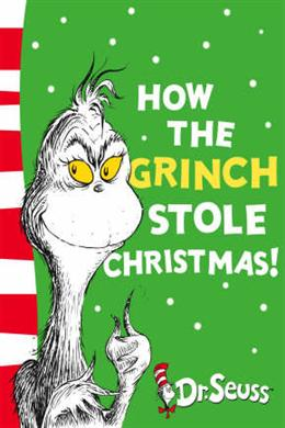 How the Grinch Stole Christmas! (Dr Seuss)