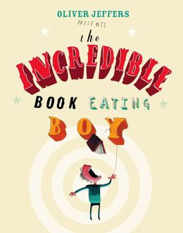 The Incredible Book Eating Boy [Reissue]