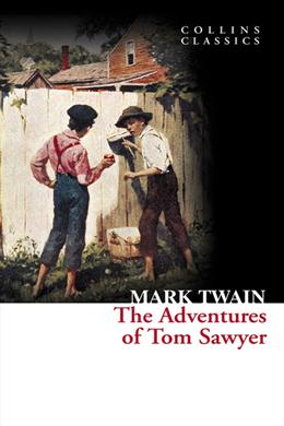 Collins Classics: The Adventures Of Tom Sawyer