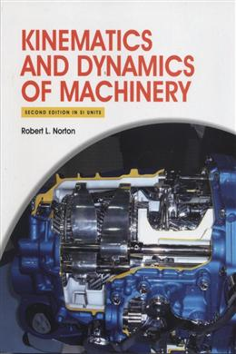 Kinematics and Design of Machinery, 5E