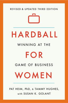 Hardball for Women: Winning at the Game of Business, 3E (Revised Edition)