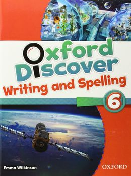 OXFORD DISCOVER WRITING AND SPELLING BOOK 6
