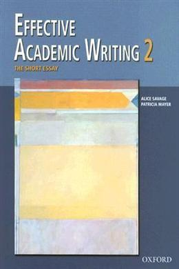 Effective Academic Writing 2: The Short Essay (Student Book)