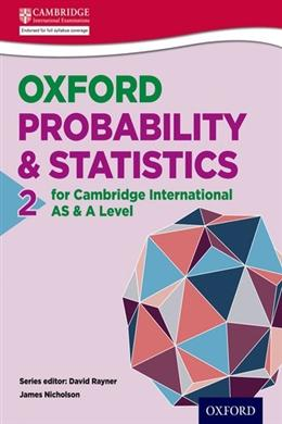Oxford Probability & Statistics 2 for Cambridge International AS & A Level