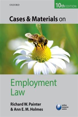 Cases & Materials on Employment Law, 10E