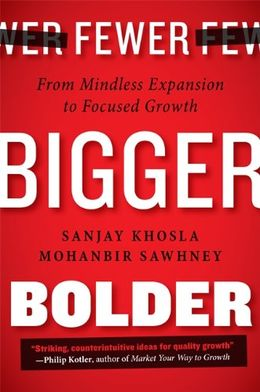 Fewer Bigger Bolder: From Mindless Expansion to Focused Growth
