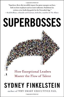 Superbosses : How Exceptional Leaders Master the Flow of Talent