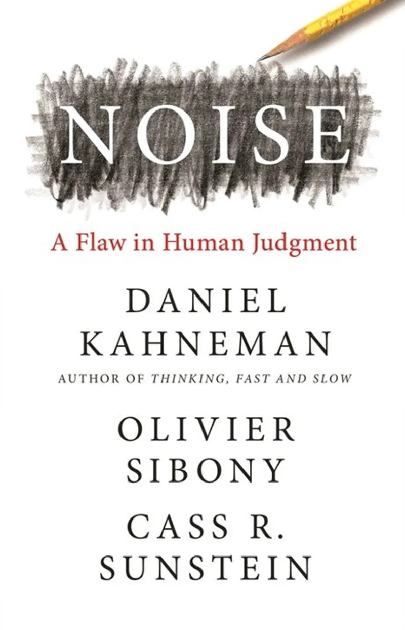 [Releasing 31 May 2021] Noise: A Flaw in Human Judgment