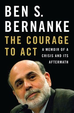 The Courage to Act: A Memoir of a Crisis and Its Aftermath