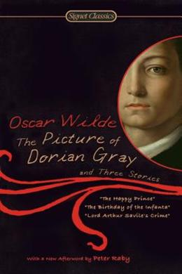 SIGNET CLASSICS: THE PICTURE OF DORIAN GRAY AND THREE STORIE