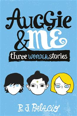 Auggie & Me: There Wonders Stories