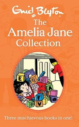 The Amelia Jane Collection (Three Mischievous Books in One!)