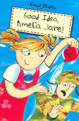 BLYTON: AMELIA JANE: GOOD IDEA AMELIA JANE