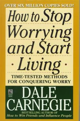 How to Stop Worrying and Start Living: Time-Tested Methods for Conquering Worry - MPHOnline.com