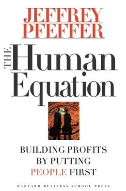 The Human Equation: Building Profits by Putting People First