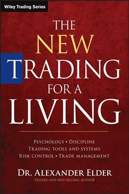 The New Trading for a Living: Psychology, Trading Tactics, Risk Management, and Record-keeping