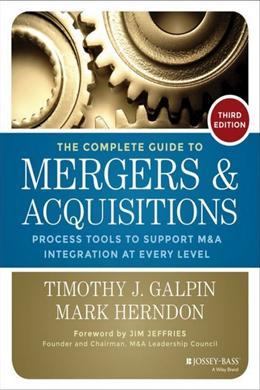 The Complete Guide to Mergers and Acquisitions: Process Tools to Support M&A Integration at Every Level (Jossey-Bass Professional Management), 3E