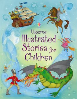 Usborne Illustrated Stories for Children