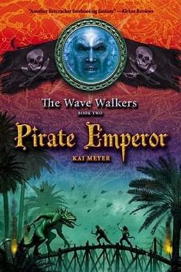 The Wave Walkers: Pirate Emperor