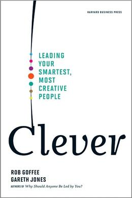 Clever: Leading Your Smartest, Most Creative People